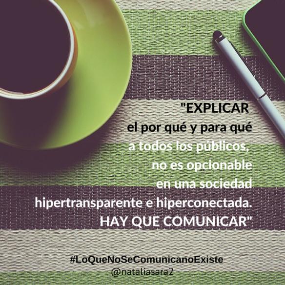 La comunicación corporativa eficaz debe tener presentes a todos y cada uno de sus stackeholders, de sus públicos, y debe esforzarse en comunicar proactivamente: hacer saber desde a los clientes y a toda la organización el por qué y el para que de lo que hace.